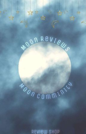 Moon Reviews | Review Shop [OPEN] by MoonCommunity