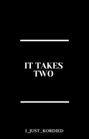 It Takes Two by I_just_kordied