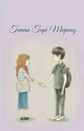 Teman Tapi Mupeng (Complete) by OryzaSativa86