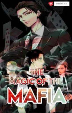 THE MAGIC OF THE MAFIA    ERERI.  by Bledum1313