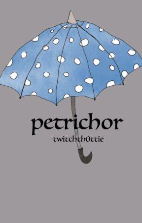 Petrichor by twitchth0ttie