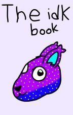 The IDK book by kutiekat99