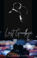 Last Goodbye by missynoxente