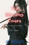 The Glorious Demon (Demon Slayer Girls x Fem Reader) cover