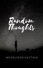Random Thoughts द्वारा varunsrvstv