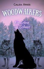 Woodwalkers ein Leben im Schnee by caleaariesCalea12