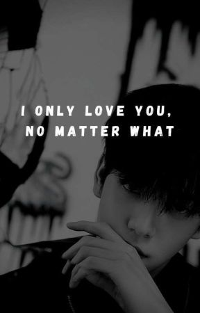 I Only Love You, No Matter What 🦔 by luvlyeonbin