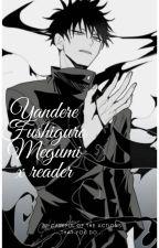 Yandere Fushiguro Megumi x reader by H3ap_M3ch4n151m