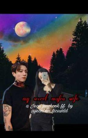 MY SECRET MAFIA WIFE | jungkook ff  by jeonbun_ficswrld