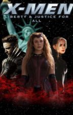 X Men: Liberty & Justice For All  (X Men 2000 x MCU Wanda Maximoff) Book 2 / 2 by PeanutToothpaste