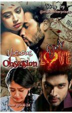 Vicious Obsession(Dark Love) by mahaenterprises