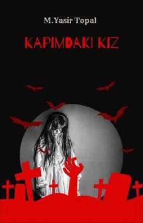 KAPIMDAKİ KIZ by yasirr43