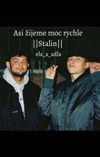 ASI ŽIJEME MOC RYCHLE ||Stalin|| od ela_a_adla