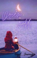 Dream World by Angel_Joanne8