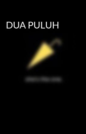 DUA PULUH by adimosby
