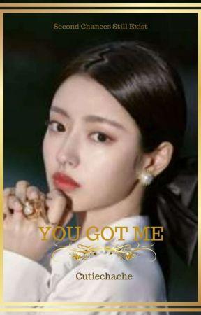 You Got Me ( Zhang Xincheng Fan Fiction) by Cutiechache