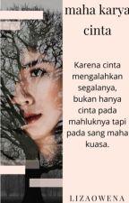 Maha Karya Cinta  by lizaowena