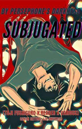 Subjugated [Toji x Reader x Naoya x Various] by Persephones_Darkness