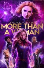 More Than a Woman   Carol Danvers  by -firestar