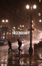 Incendiary by Kay_arl17