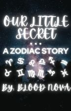Our Little Secret: A Zodiac Story by lavendarrose1046