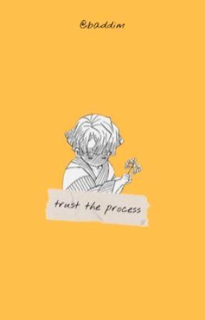 Trust the process [ uzuzen ] by baddim