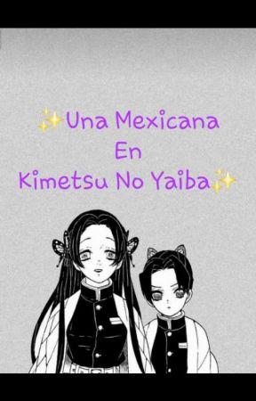 Una mexicana en Kimetsu No Yaiba  by az76567423