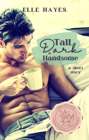 Tall, Dark & Handsome by Elle__P