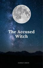 The Accused Witch by Hannah_Green_627