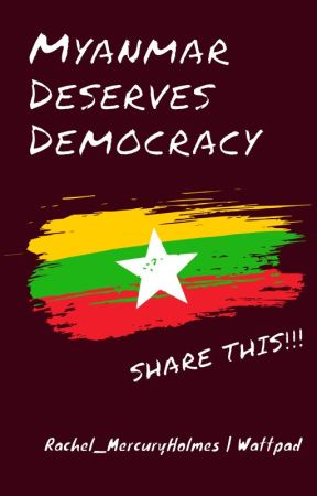 Myanmar Deserves Democracy by Rachel_MercuryHolmes