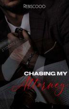 Chasing My Attorney by mstkji