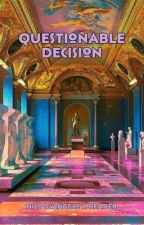 questionable decision [1] by GhostHasPlants