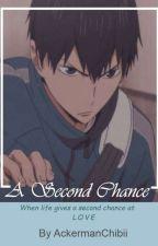 A Second Chance (Kageyama x Reader) by AckermanChibii