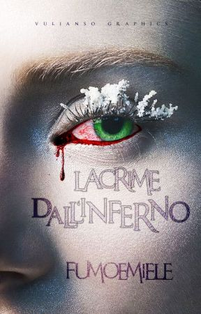 Lacrime dall'inferno by Fumoemiele