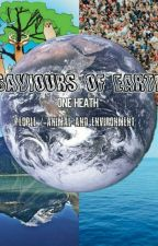 Saviours Of The Earth by Preserve_to_Deserve