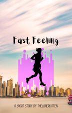 Fast Feeling by TheLonerKitten