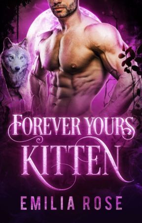 Forever Yours, Kitten by EmiliaRoseWriting