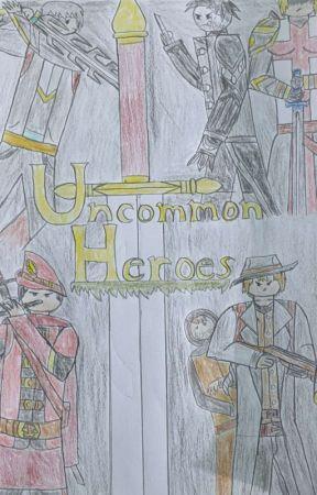 Uncommon Heroes by Lightman2120