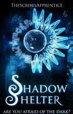 Shadow Shelter: The D&D Saga by TheScribesApprentice