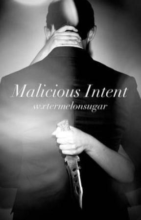 Malicious Intent (z.m) by wxtermelonsugar