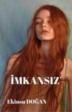 İMKANSIZ'  Yarı Texting  by ekinsudoan