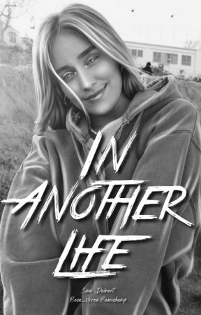 In Another Life    Sina Deinert [Short Book] by Beca_UrreaBeauchamp