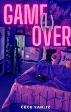 GAME (L) OVER~Cemcel 'Tamamlandı' by gecemwq