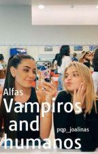 Alfas, vampiros and humanos by pqp_joalinas