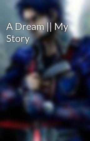 A Dream    My Story by TransformersRules