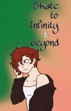 Skate to Infinity and Beyond~ (Sk8 the InfinityxNon-Binary! Reader) by _little_shit