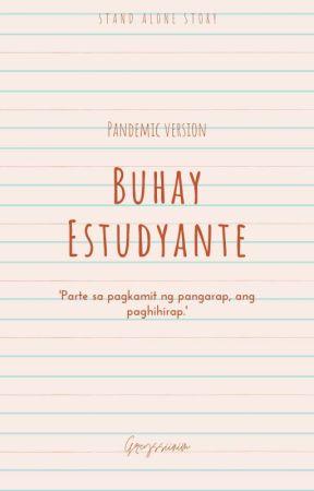 Buhay Estudyante by greyssiinim