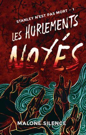 LES HURLEMENTS NOYÉS [Extrait] by MaloneSilence