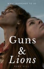 Guns &  Lions ✔ by RubyHWrites