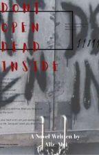 Don't Open, Dead Inside  by Aliz_Mei